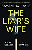 Book cover from The Liars Wife: A gripping psychological thriller with edge-of-your-seat suspense by Samantha Hayes