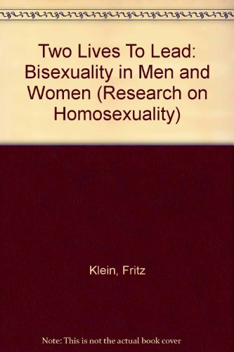 Two Lives To Lead: Bisexuality in Men and Women (Research on Homosexuality) by Routledge