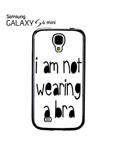 I am Not Wearing a Bra Mobile Cell Phone Case Samsung Galaxy S4 Mini White