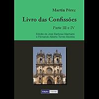 Livro das Confissões - Parte III e IV