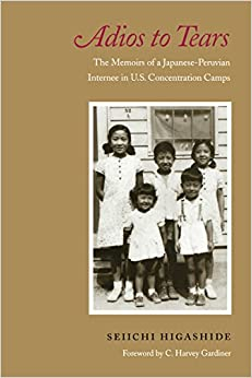 Book Adios to Tears: The Memoirs of a Japanese-Peruvian Internee in U.S. Concentration Camps
