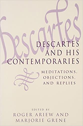Book Descartes and His Contemporaries: Meditations, Objections, and Replies (Science & Its Conceptual Foundations S)