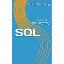SQL: Learn SQL the easy way (English Edition)