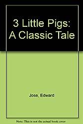 3 Little Pigs: A Classic Tale