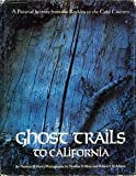 Ghost Trails to California, Thomas H. Hunt, 0910118566
