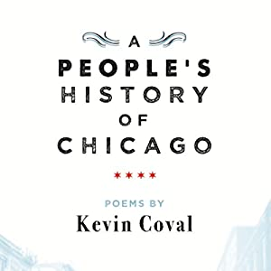 A People's History of Chicago Hörbuch von Kevin Coval Gesprochen von: Kevin Coval, Jamila Woods