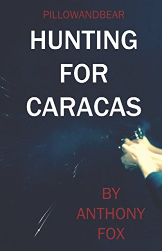 Hunting for Caracas