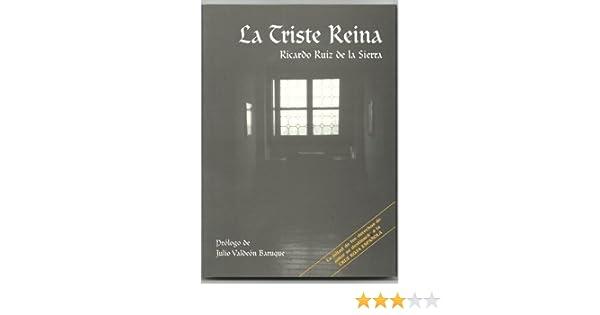 """LA TRISTE REINA eBook: DE LA SIERRA, RICARDO RUIZ, JULIO VALDEÃ""""N BARUQUE: Amazon.es: Tienda Kindle"""