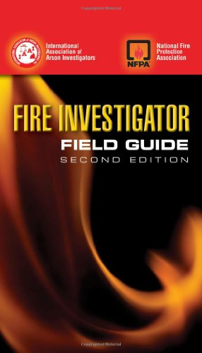 Fire Investigator Field Guide