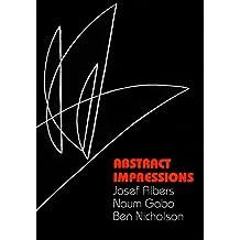 Abstract Impressions: Josef Albers, Naum Gabo, Ben Nicholson