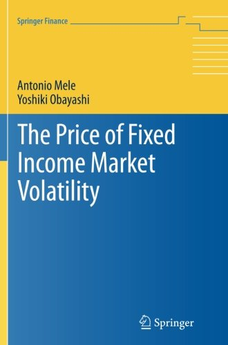 Read Online The Price of Fixed Income Market Volatility (Springer Finance) PDF