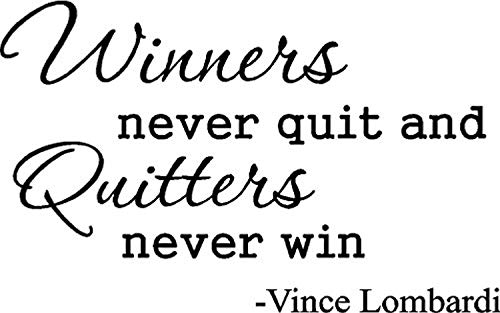 - Bro Decals Wall Vinyl Decal Vince Lombardi Winners Never Quit and Quitters Never Win Inspirational Football Coach Quotes Sayings Epic Vinyl Decor Sticker Home Art Print BR3518
