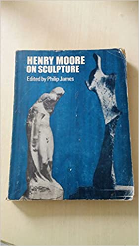 Henry Moore on Sculpture