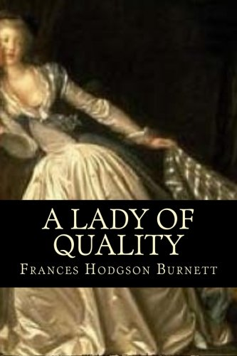A Lady of Quality (Spanish Edition) [Frances Hodgson Burnett] (Tapa Blanda)