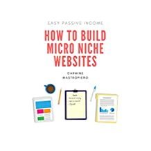 How to Build a Micro Niche Website: Earn Passive Income With Ad Networks and Affiliate Marketing