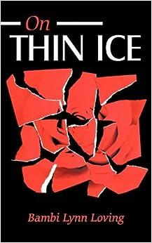 Book On Thin Ice by Bambi Lynn Loving (2010-06-29)