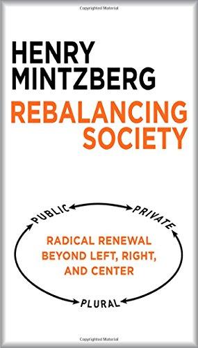 Rebalancing Society: Radical Renewal Beyond Left, Right, And Center