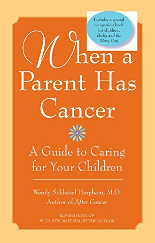 When a Parent Has Cancer: A Guide to Caring for Your Children