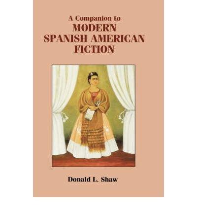 A Companion to Modern Spanish American Fiction(Hardback) - 2002 Edition PDF
