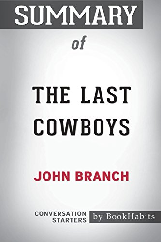 Summary of the Last Cowboys by John Branch: Conversation Starters - Cowboys Starter
