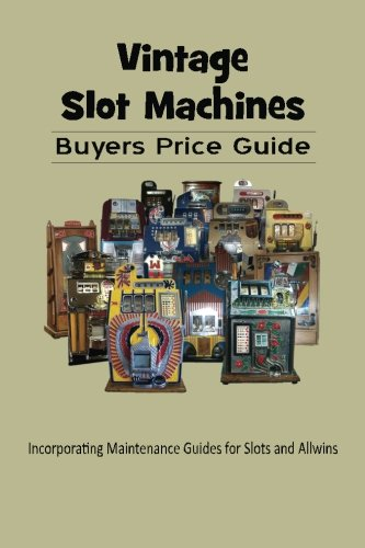 Vintage Slot Machines Buyers Price Guide ()