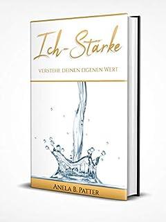 Ich-Stärke: Verstehe deinen eigenen Wert (German Edition)