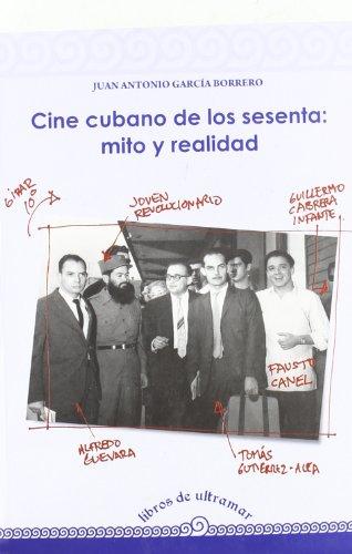 Descargar Libro Cine Cubano De Los Sesenta Mito Y Juan Antonio García Borrero