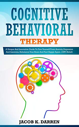 Cognitive Behavioral Therapy: A Uniԛuе And Innovative Guide