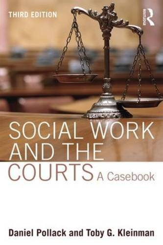 Social Work and the Courts: A Casebook