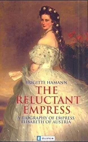 The Reluctant Empress. (Best Time To Travel To Germany And Austria)