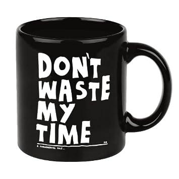 Lustige Geschenkideen Für S Büro Kaffeebecher Mit Spruch Don T Waste