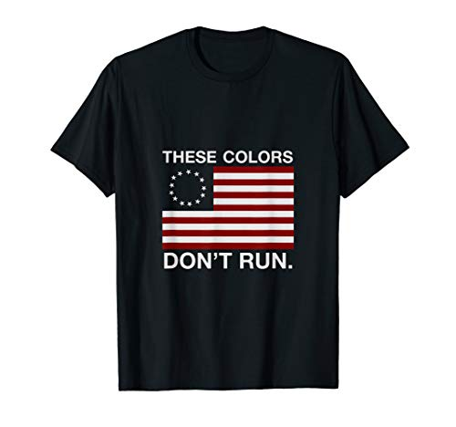 Color Run T Shirt (Patriotic Betsy Ross Flag T-shirt - These Colors Don't)