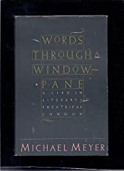 Words Through a Windowpane: A Life in London's Literary and Theatrical Scenes by Michael Leverson Meyer (1989-11-06)