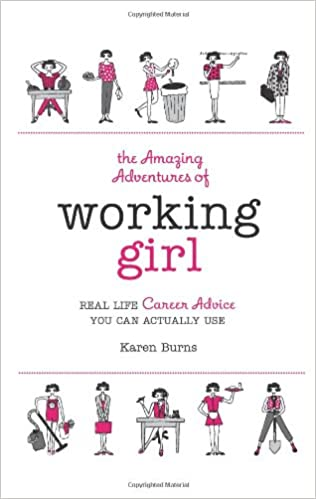 the amazing adventures of working girl real life career advice you can actually use karen burns 9780762433483 amazoncom books - Adventurers Outdoor Adventure Jobs Abroad List Of Interesting Adventure Careers