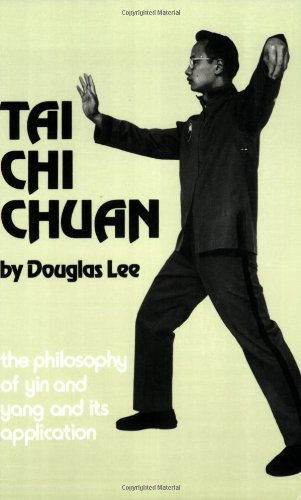 Tai Chi Chuan: The Philosophy of Yin and Yang and Its Application
