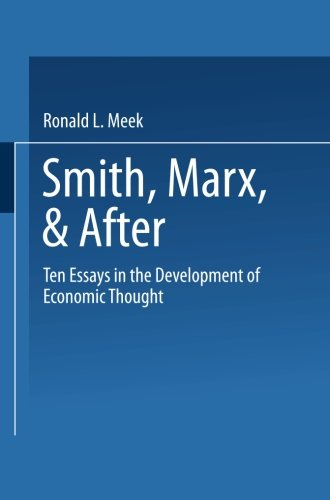 Smith, Marx, & After: Ten Essays In The Development Of Economic Thought