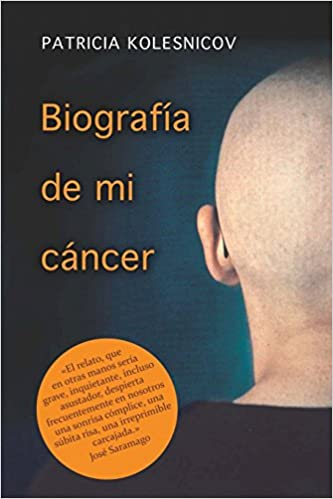 Biografia de mi cancer (Spanish Edition): Patricia Kolesnicov: 9789500722636: Amazon.com: Books