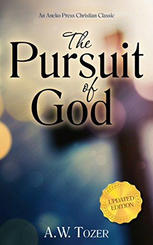 The Pursuit of God (Updated, Annotated) (Aw Tozer Knowledge Of The Holy Study Guide)