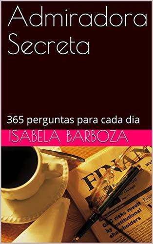 Amazon.com: Admiradora Secreta : 365 perguntas para cada dia ...