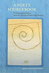 A Poet's Sourcebook - Writings about Poetry, from the Ancient World to the Present