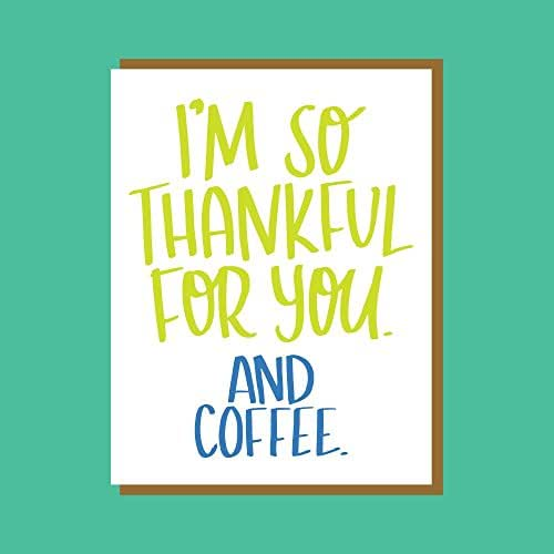 Amazoncom Im So Thankful For You And Coffee Funny Hand Lettered