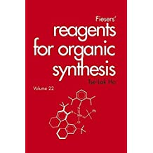 Fiesers' Reagents for Organic Synthesis, Volume 22