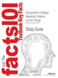 Studyguide for Strategic Marketing Problems by Roger Kerin, ISBN 9780132747257, Cram101 Incorporated, 1490204199