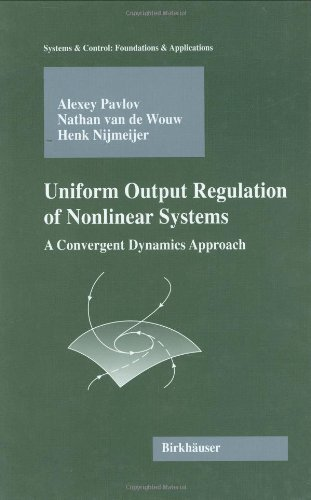 Uniform Output Regulation of Nonlinear Systems: A Convergent Dynamics Approach (Systems & Control: Foundations & Applications)