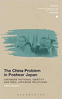 Book The China Problem in Postwar Japan (SOAS Studies in Modern and Contemporary Japan)