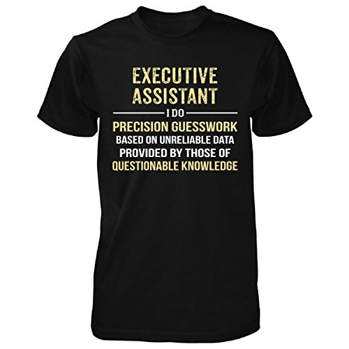 Executive Assistant I Do Precision Guesswork. Funny Gift - Unisex Tshirt