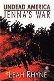 Jenna's War by Leah Rhyne (2015-02-11)