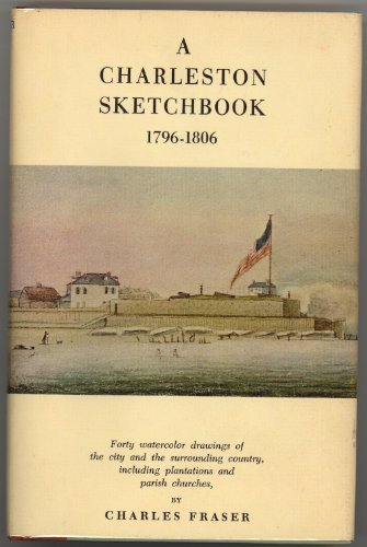 A Charleston Sketchbook, 1796-1806: Forty watercolor drawings of the city and the surrounding country, including plantations and parish churches