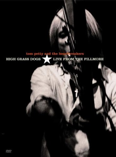 Tom Petty and the Heartbreakers - High Grass Dogs: Live from the Fillmore by PETTY,TOM