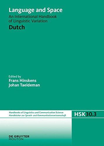 Language and Space: Dutch: An International Handbook of Linguistic Variation (Handbücher Zur Sprach- Und Kommunikationswissenschaft / Hand)